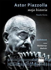 Okładka książki Astor Piazzolla. Moja historia.