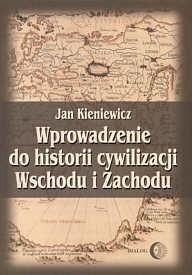 Okładka książki Wprowadzenie do historii cywilizacji Wschodu i Zachodu