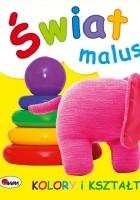 Kolory i kształty. Świat maluszka
