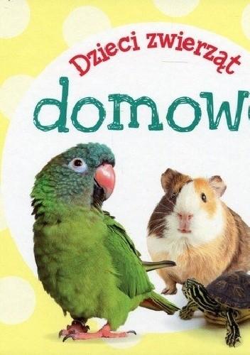 Okładka książki Dzieci zwierząt. Domowe