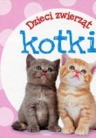 Dzieci zwierząt. Kotki