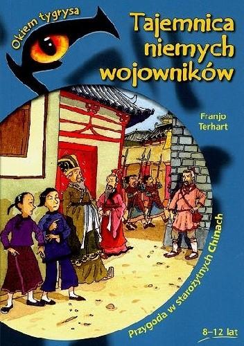 Okładka książki Tajemnica niemych wojowników. Przygoda w starożytnych Chinach