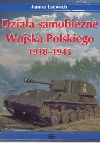 Okładka książki Działa samobieżne Wojska Polskiego 1918 - 1945