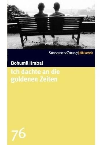 Okładka książki Ich dachte an die goldenen Zeiten