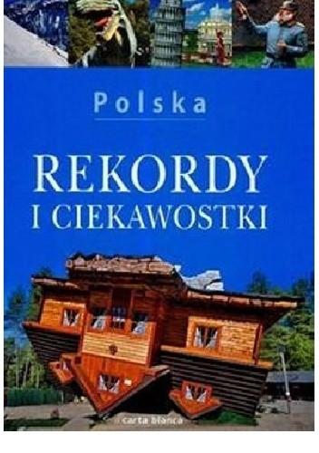 Okładka książki Polska rekordy i ciekawostki