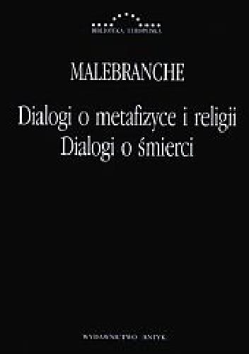 Okładka książki Malebranche. Dialogi o metafizyce i religii. Dialogi o śmierci.