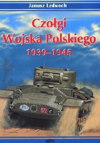 Okładka książki Czołgi Wojska Polskiego. 1939-1945 vol.1