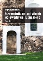 Przewodnik po zabytkach województwa lubuskiego Tom II