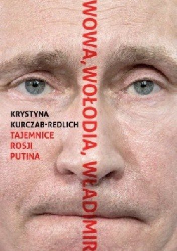 Okładka książki Wowa, Wołodia, Władimir. Tajemnice Rosji Putina