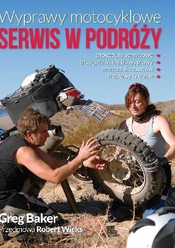 Okładka książki Wyprawy motocyklowe. Serwis w podróży