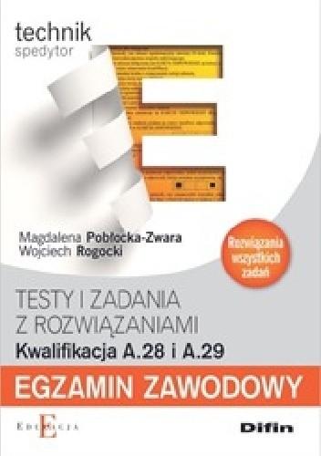 Okładka książki Technik spedytor. Egzamin zawodowy Testy i zadania z rozwiązaniami. Kwalifikacja A.28 i A.29