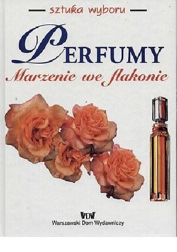 Okładka książki Perfumy. Marzenie we flakonie