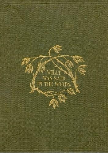 Okładka książki What Was Said In The Woods