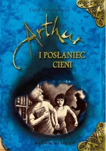 Okładka książki Artur i Posłaniec Cieni