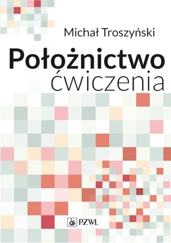 Okładka książki Położnictwo. Ćwiczenia. Wydanie 3