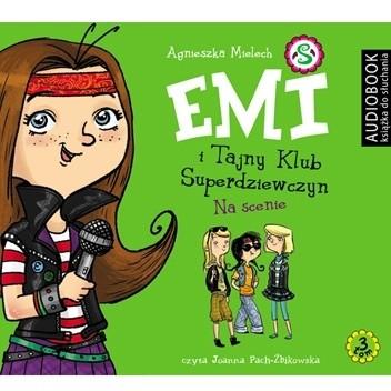 Okładka książki Emi i Tajny Klub Superdziewczyn. Tom 3. Na scenie
