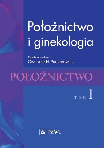 Okładka książki Położnictwo i ginekologia. Położnictwo. Tom 1. Wydanie 2