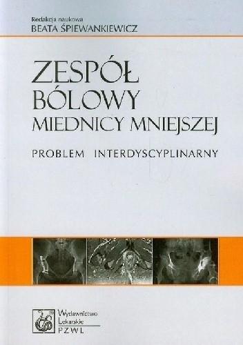 Okładka książki Zespół bólowy miednicy mniejszej. Problem interdyscyplinarny
