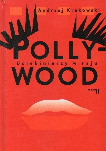 Okładka książki Pollywood. Uciekinierzy w raju, tom II