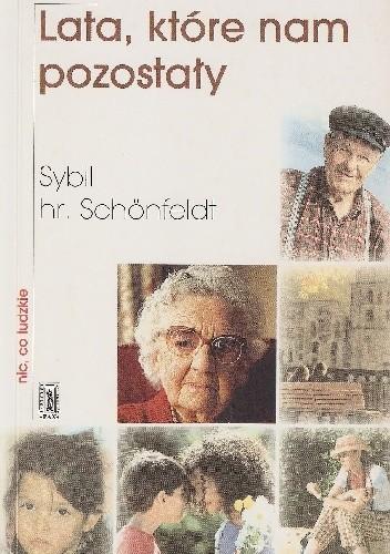 Okładka książki Lata które nam pozostały. Myśli o starości