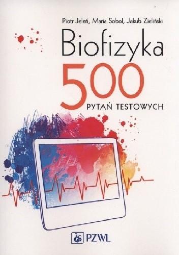 Okładka książki Biofizyka. 500 pytań testowych
