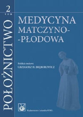 Okładka książki Położnictwo. Tom 2. Medycyna matczyno-płodowa