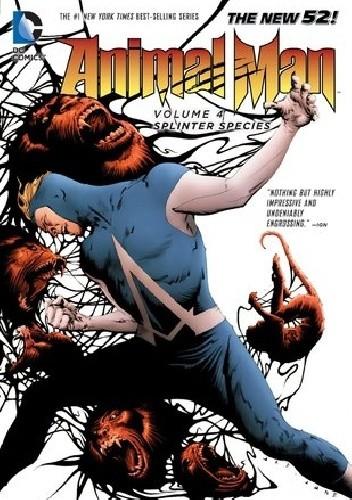 Okładka książki Animal Man 04: Splinter Species