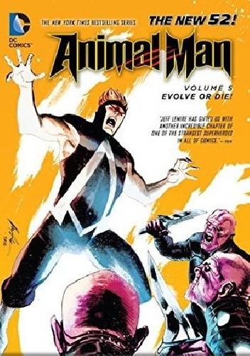 Okładka książki Animal Man 05: Evolve or Die!