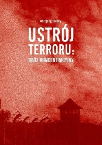 Okładka książki Ustrój terroru: obóz koncentracyjny