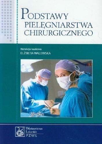 Okładka książki Podstawy pielęgniarstwa chirurgicznego. Wydanie 2