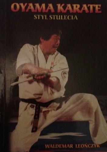 Okładka książki Oyama karate. Styl stulecia