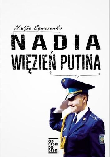 Okładka książki Nadia. Więzień Putina