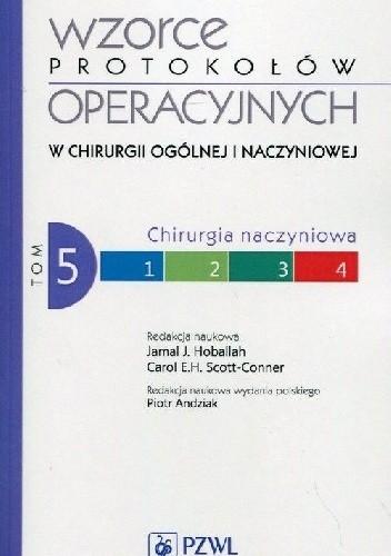 Okładka książki Wzorce protokołów operacyjnych w chirurgii ogólnej i naczyniowej. Tom 5