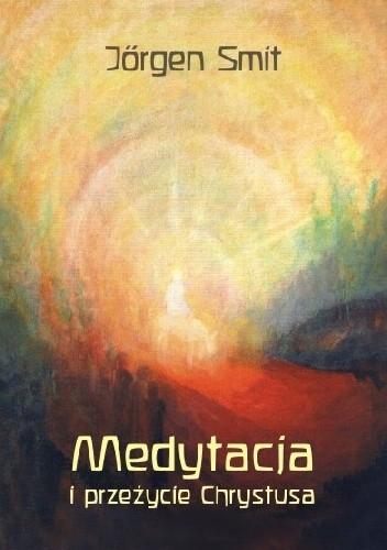 Okładka książki Medytacja i przeżycie Chrystusa