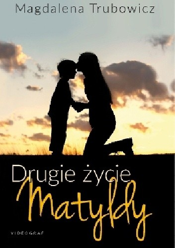 Okładka książki Drugie życie Matyldy