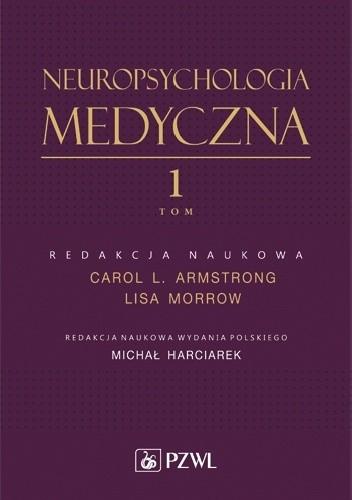 Okładka książki Neuropsychologia medyczna. Tom 1