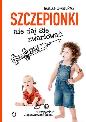 Okładka książki Szczepionki. Nie daj się zwariować