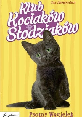 Okładka książki Klub Kociaków Słodziaków. Psotny Węgielek