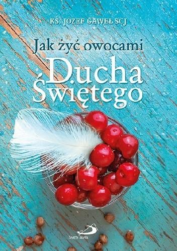 Okładka książki Jak żyć owocami Ducha Świętego