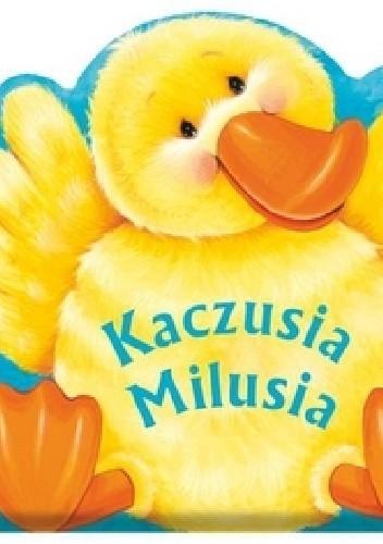 Okładka książki Kaczusia Milusia