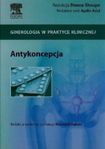 Okładka książki Antykoncepcja. Ginekologia w praktyce klinicznej
