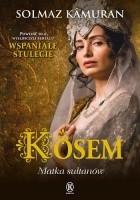 Kösem. Matka sułtanów