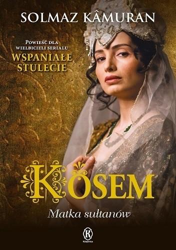 Okładka książki Kösem. Matka sułtanów
