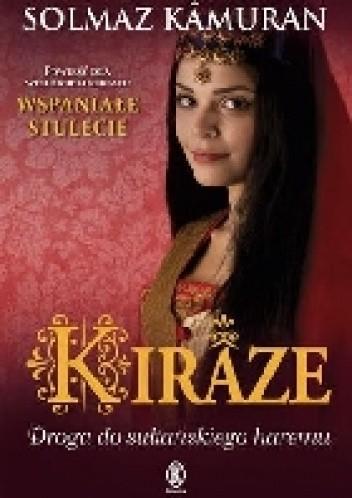 Okładka książki Kiraze. Droga do sułtańskiego haremu