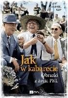 Jak w kabarecie. Obrazki z życia PRL