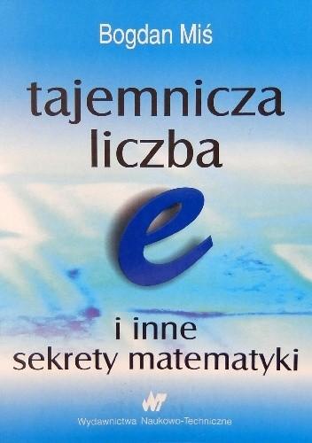 Okładka książki Tajemnicza liczba e i inne sekrety matematyki
