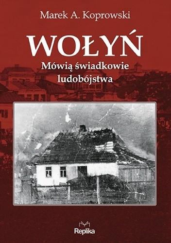 Okładka książki Wołyń. Mówią świadkowie ludobójstwa