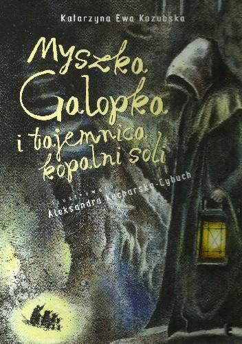 Okładka książki Myszka Galopka i tajemnica kopalni soli