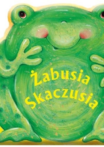 Okładka książki Żabusia Skaczusia
