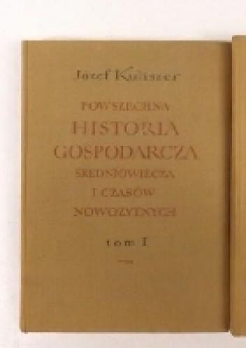 Okładka książki Powszechna historia gospodarcza średniowiecza i czasów nowożytnych, Tom I